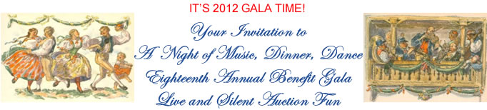 It's 2012 Gala Time!  Your Invitation to a Night of Music, Dinner, Dance - Eighteenth Annual Benefit Gala - Live and Silent Auction Fun