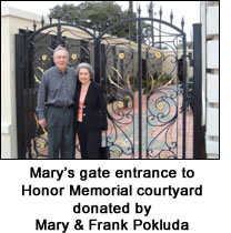 Mary's gate entrance to Honor Memorial courtyard donated by Mary & Frank Pokluda